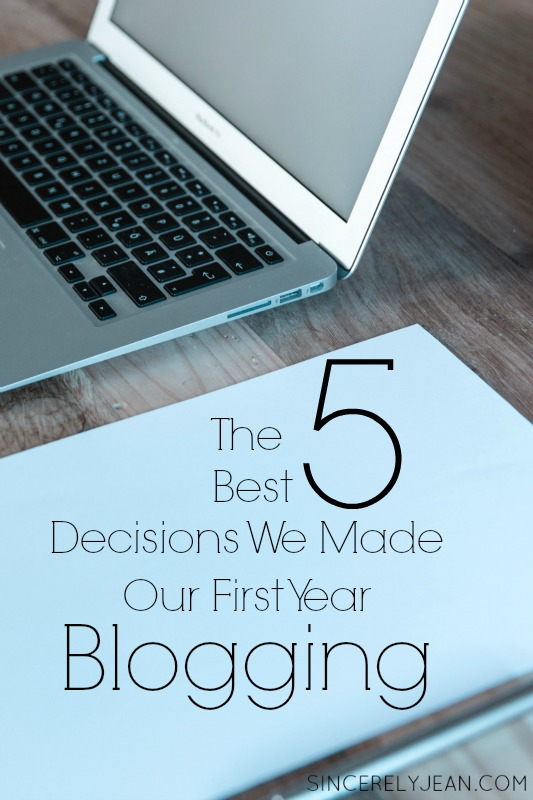 The 5 Best Decisions We Made Our First Year Blogging